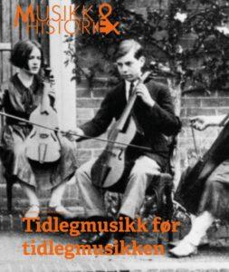 Tidlegmusikk  før  tidlegmusikken  2018